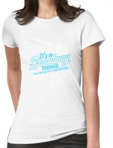 It's A Broadway Thing! Womens Fitted T-Shirt