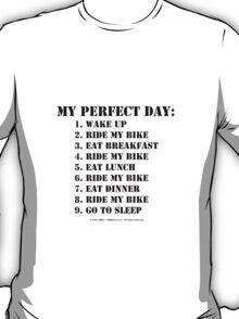My Perfect Day: Ride My Bike - Black Text T-Shirt