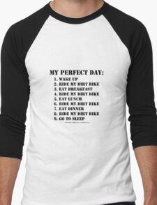 My Perfect Day: Ride My Dirt Bike - Black Text Men's Baseball ¾ T-Shirt