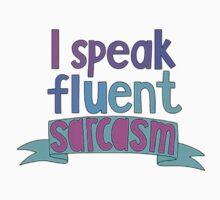 i speak fluent sarcasm by abbyboo686