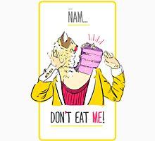 Don't eat me! Unisex T-Shirt