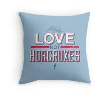 Make Love Not Horcruxes Throw Pillow
