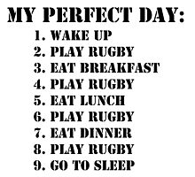 My Perfect Day: Play Rugby - Black Text by cmmei