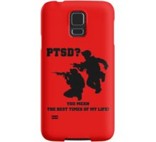 PTSD? You mean the best years of my life! Samsung Galaxy Case/Skin