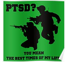 PTSD? You mean the best years of my life! Poster