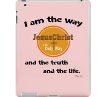 Jesus Christ is the way and the truth iPad Case/Skin