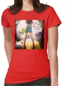 Toto, we are going home! Womens Fitted T-Shirt