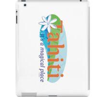 Tahiti, it's a magical place iPad Case/Skin
