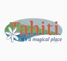 Tahiti, it's a magical place Kids Clothes