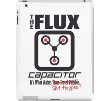 The Flux Capacitor - Makes $#it Happen iPad Case/Skin