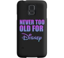 never too old Samsung Galaxy Case/Skin