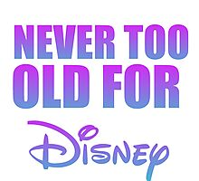 never too old Photographic Print