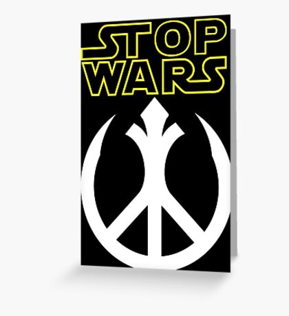 STOP WARS: rebel peace insignia  Greeting Card