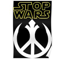STOP WARS: rebel peace insignia  Poster