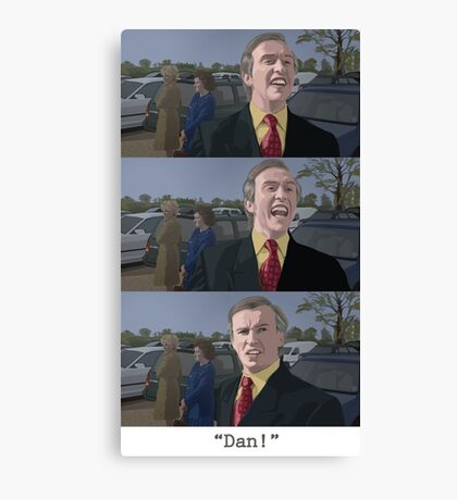 "Alan Partridge - ""Dan!"" Canvas Print"