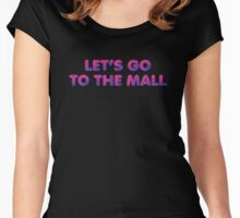 Let's Go to the Mall - 80s/90s Style Women's Fitted Scoop T-Shirt
