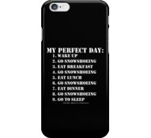 My Perfect Day: Go Snowshoeing - White Text iPhone Case/Skin