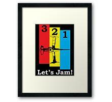 3, 2, 1, Let's Jam! Framed Print