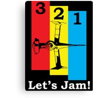3, 2, 1, Let's Jam! Canvas Print