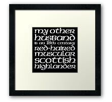 Limited Edition 'My Other Husband is a Scottish Highlander' T-Shirt Framed Print