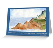 Our Rock -  Psalm 62:6 Greeting Card