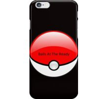 Pokemon- Balls At The Ready. iPhone Case/Skin