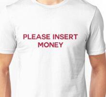 Kylie Jenner - Please Insert Money T-Shirt Unisex T-Shirt