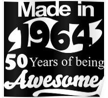 Made in 1964... 50 Years of being Awesome Poster