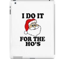 Santa Christmas Apparell | I DO IT FOR THE HO's iPad Case/Skin
