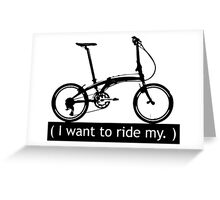 I want to ride my. Greeting Card