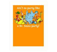 Dr. Seuss Party - White Art Print