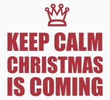 KEEP CALM CHRISTMAS by Glamfoxx
