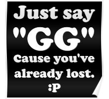 Just Say GG Steam PC Gamer Master Race Poster