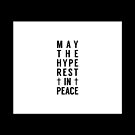 May The Hype Rest In Peace - WHITE by Chigadeteru