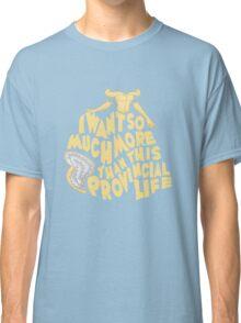Provincial Life Classic T-Shirt