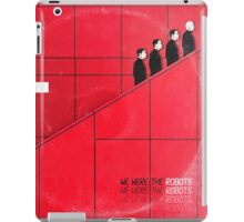 we were the robots (fade-out) iPad Case/Skin
