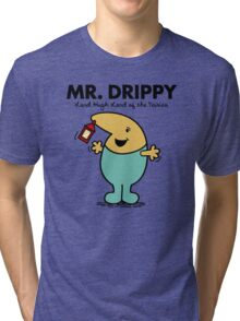 Mr. Drippy Tri-blend T-Shirt