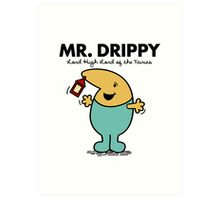 Mr. Drippy Art Print