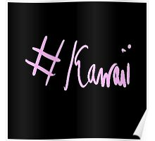 #Kawaii Poster