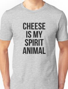Cheese is my spirit animal Unisex T-Shirt