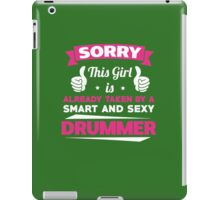 This Girl Is Already Taken By A Smart & Sexy Drummer Funny Band Gift T-Shirt iPad Case/Skin