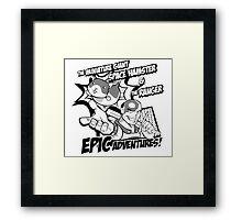 Epic Adventures! Framed Print
