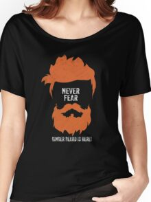 Never Fear Ginger Beard is Here Women's Relaxed Fit T-Shirt