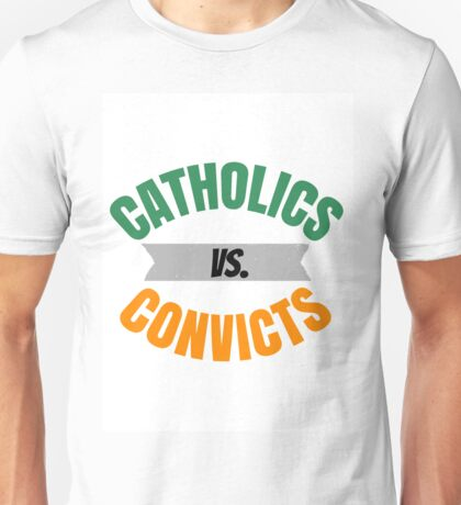 Catholics vs. Convicts Unisex T-Shirt