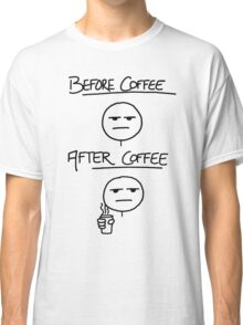 Before Coffee After Coffee Classic T-Shirt