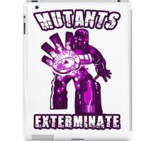 Exterminate Mutants! iPad Case/Skin