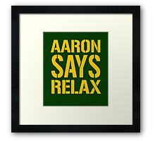 Aaron Says Relax - Green Bay Framed Print