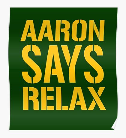 Aaron Says Relax - Green Bay Poster