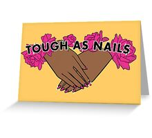 Tough as Nails [Hand tone 2] Greeting Card