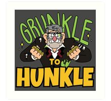 Grunkle to Hunkle Art Print